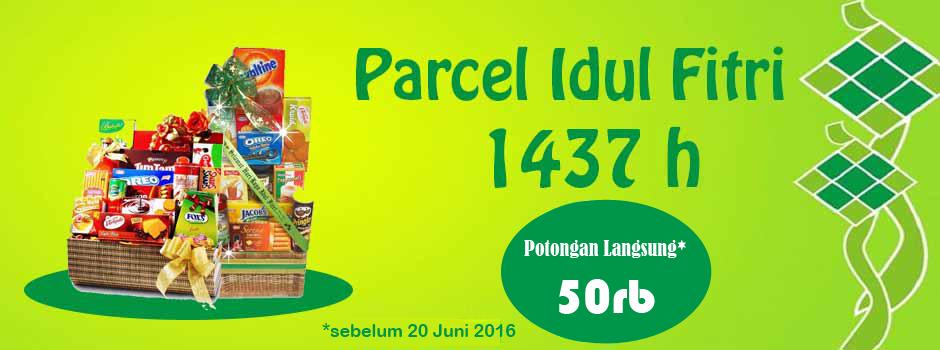 Parcel Lebaran Idul Fitri 2016
